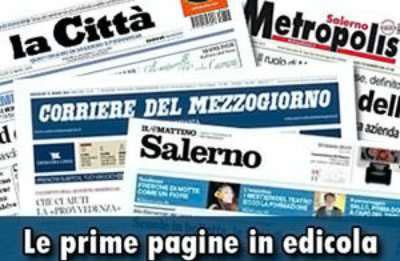 Rassegna stampa: i giornali salernitani in edicola sabato 12 gennaio